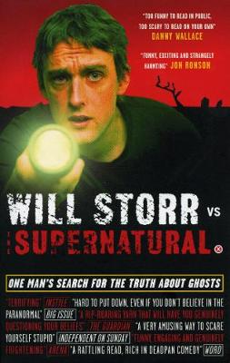 Will Storr Vs. the Supernatural: One Man's Search for the Truth About Ghosts - Storr, Will