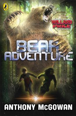 Willard Price: Bear Adventure - McGowan, Anthony