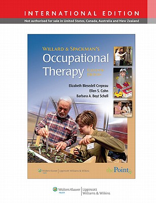 Willard & Spackman's Occupational Therapy - Crepeau, Elizabeth Blesedell (Editor), and Cohn, Ellen S. (Editor), and Schell, Barbara A. Boyt (Editor)