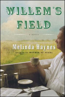 Willem's Field - Haynes, Melinda