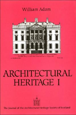 William Adam: Architectural Heritage I - Howard, Deborah