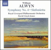 William Alwyn: Symphony No. 4; Sinfonietta - Royal Liverpool Philharmonic Orchestra; David Lloyd-Jones (conductor)