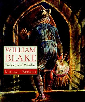 William Blake: The Gates of Paradise - Bedard, Michael