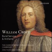 William Croft: Burial Service & Anthems - Anita Datta (organ); Ben Chapple (bass); Bryony Watson (soprano); George Parris (bass); Giverny McAndry (alto);...