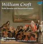William Croft: Violin Sonatas and Harpsichord Suites