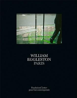 William Eggleston: Paris - Eggleston, William (Photographer)