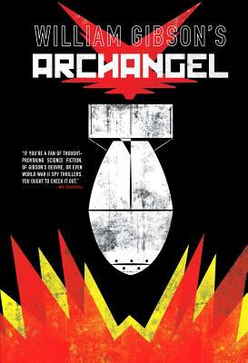 William Gibson's Archangel Graphic Novel - Gibson, William, Dr., and John Smith, Michael St