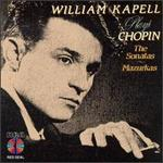 William Kapell Plays Chopin, The Sonatas/Mazurkas