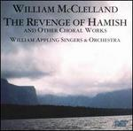 William McClelland: The Revenge of Hamish and Other Choral Works