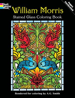 William Morris Stained Glass Coloring Book - Morris, William, and Smith, A G (Designer)