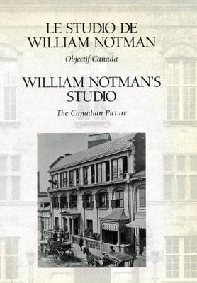 William Notman's Studio: The Canadian Picture - Triggs, Stanley