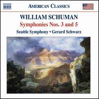 William Schuman: Symphonies Nos. 3 & 5 - Seattle Symphony Orchestra; Gerard Schwarz (conductor)