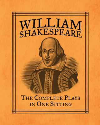William Shakespeare: The Complete Plays in One Sitting - Herr, Joelle