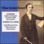 William Sterndale Bennett: Overtures; Symphony in G minor