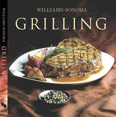 Williams-Sonoma Collection Grilling - Kelly, M. V.