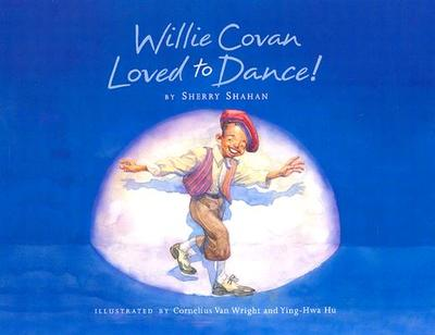 Willie Covan Loved to Dance - Shahan, Sherry