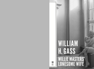 Willie Masters' Lonesome Wife - Gass, William H, PhD