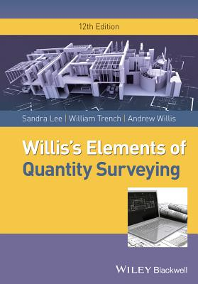 Willis's Elements of Quantity Surveying - Lee, Sandra, and Trench, William, and Willis, Andrew