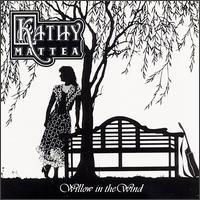 Willow in the Wind - Kathy Mattea