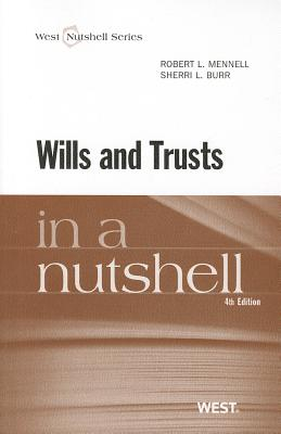 Wills and Trusts in a Nutshell - Mennell, Robert L, and Burr, Sherri L