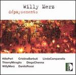 Willy Merz: Dépaysements