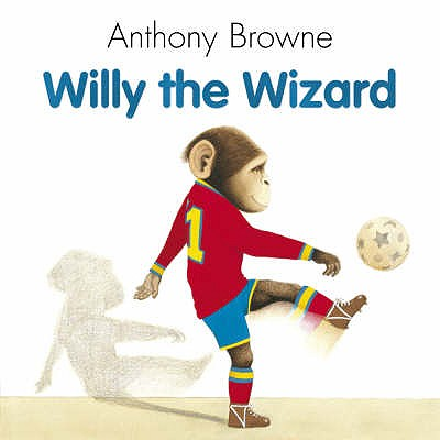 Willy the Wizard - Browne, Anthony