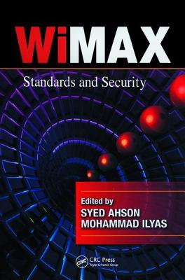 WiMAX: Standards and Security - Ahson, Syed A. (Editor), and Ilyas, Mohammad (Editor)