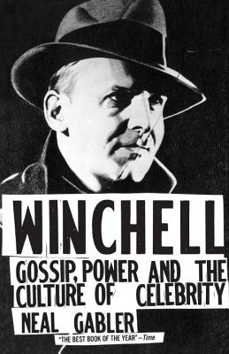 Winchell: Gossip, Power, and the Culture of Celebrity - Gabler, Neal