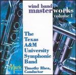 Wind Band Masterworks, Vol. 1