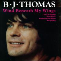 Wind Beneath My Wings - B.J. Thomas