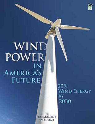 Wind Power in America's Future: 20% Wind Energy by 2030 - U S Department of Energy
