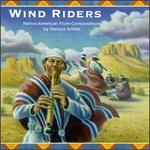 Wind Riders: Native American Flute Compositions