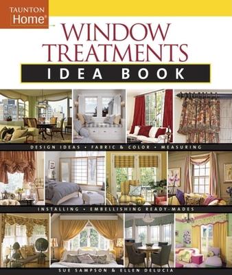 Window Treatments Idea Book - Sampson, Sue, and Delucia, Ellen