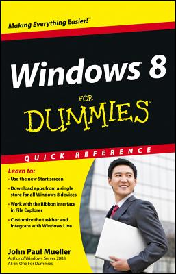 Windows 8 for Dummies Quick Reference - Mueller, John Paul, CNE