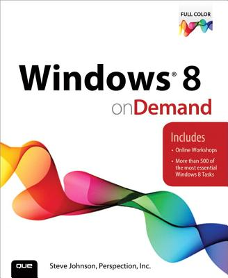 Windows 8 On Demand - Johnson, Steve, and Perspection, Inc.