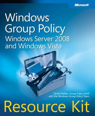 Windows Group Policy Resource Kit: Windows Server 2008 and Windows Vista - Melber, Derek