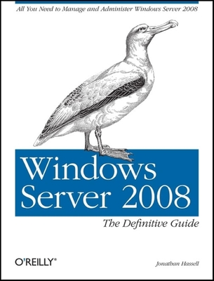 Windows Server 2008: The Definitive Guide - Hassell, Jonathan