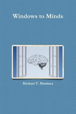 Windows to Minds - Martinez, Michael T
