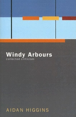 Windy Arbours: Collected Critisism - Higgins, Aidan