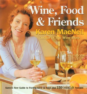 Wine, Food & Friends - MacNeil, Karen