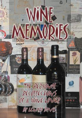 Wine Memories: The Personal Recollections of a Wine Lover - Davis, Lenard