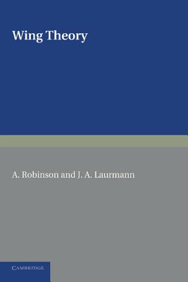 Wing Theory - Robinson, A., and Laurmann, J. A.