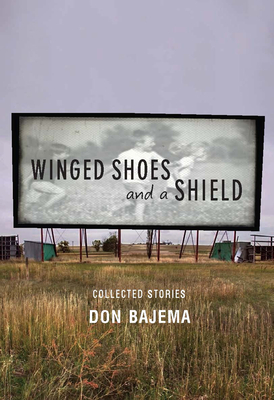 Winged Shoes and a Shield: Collected Stories - Bajema, Don