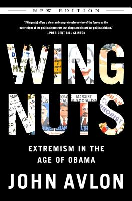 Wingnuts: Extremism in the Age of Obama - Avlon, John