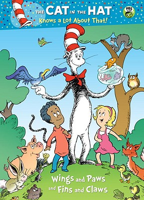 Wings and Paws and Fins and Claws (Dr. Seuss/Cat in the Hat) - Rabe, Tish