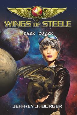 Wings of Steele - Dark Cover - Burger, Mr Jeffrey J