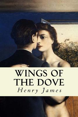 Wings of the Dove - James, Henry, and Montoto, Natalie (Editor)