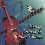 Wings, Strings & Other Things