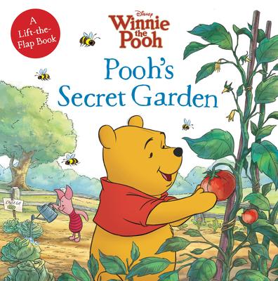 Winnie the Pooh Pooh's Secret Garden - Disney Book Group, and Hapka, Catherine