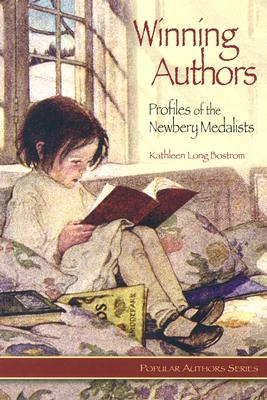 Winning Authors: Profiles of the Newbery Medalists - Bostrom, Kathleen L